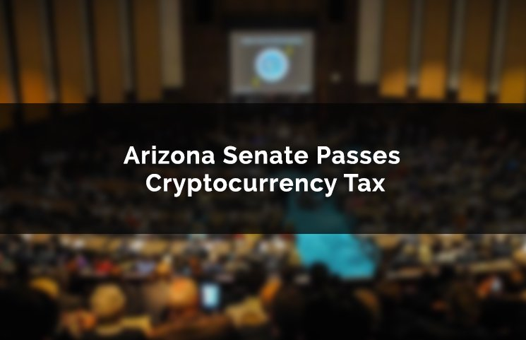 State Of Arizona Senate Set To Pass Cryptocurrency Tax Payments Soon