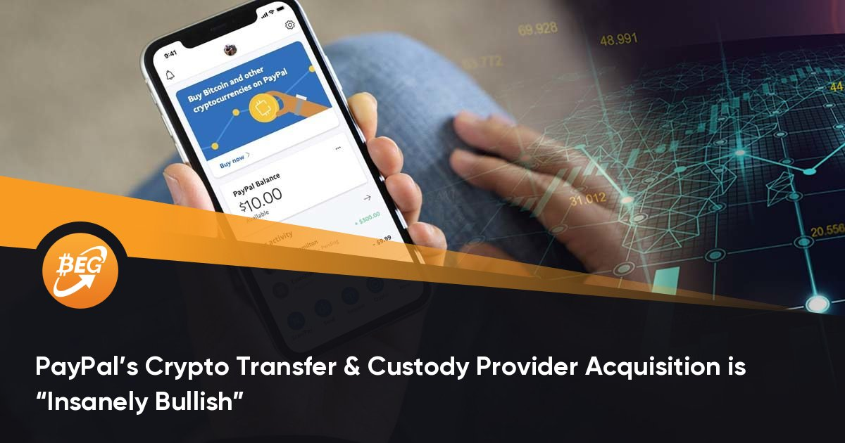 "PayPal's Crypto Transfer & Custody Provider Acquisition is ""Insanely Bullish"""