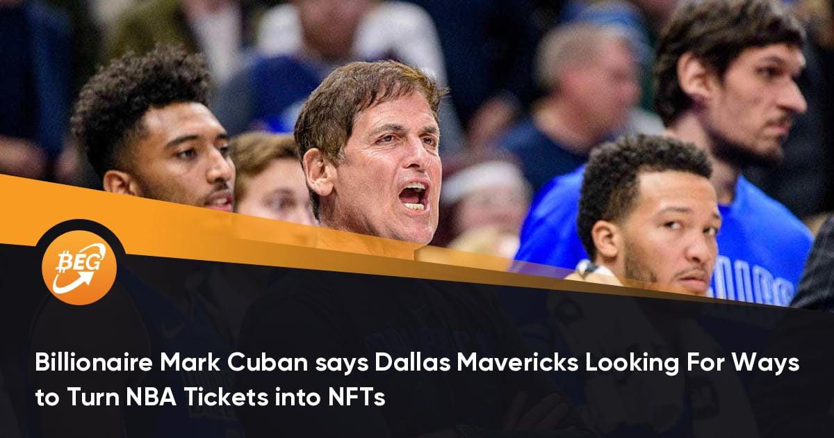 Mark Cuban says Dallas Mavericks Looking For Ways to Turn NBA Tickets into NFTs