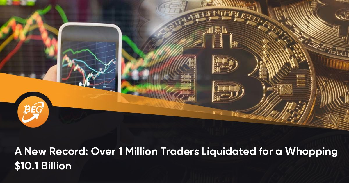 A New Record: Over 1 Million Traders Liquidated for a Whopping $10.1 Billion
