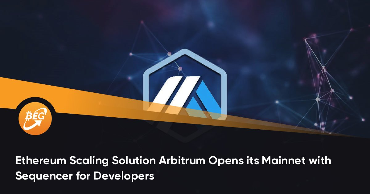 Ethereum Scaling Solution Arbitrum Opens its Mainnet with Sequencer for Developers