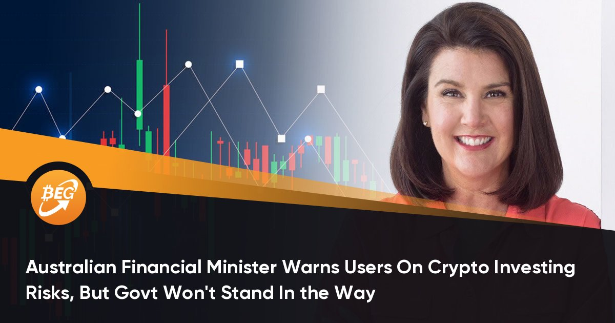 Australian Financial Minister Warns Users On Crypto Investing Risks, But Govt Won't Stand In the Way