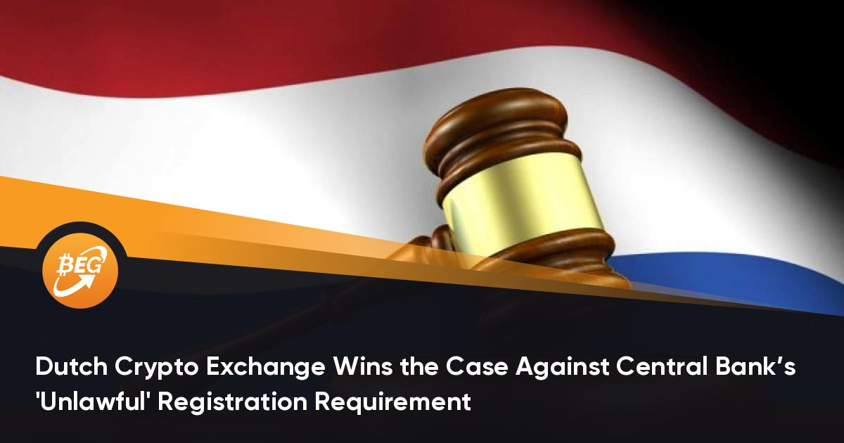 Dutch Crypto Exchange Wins the Case Against Central Bank's 'Unlawful' Registration Requirement thumbnail