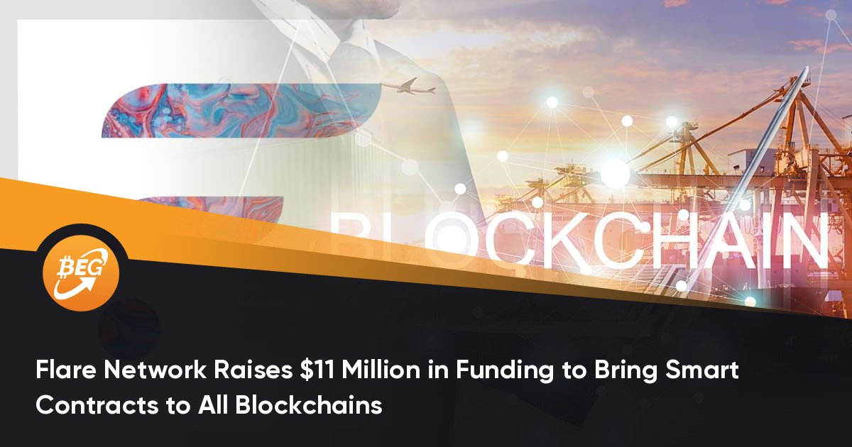 Flare Network Raises $11 Million in Funding to Bring Smart Contracts to All Blockchains