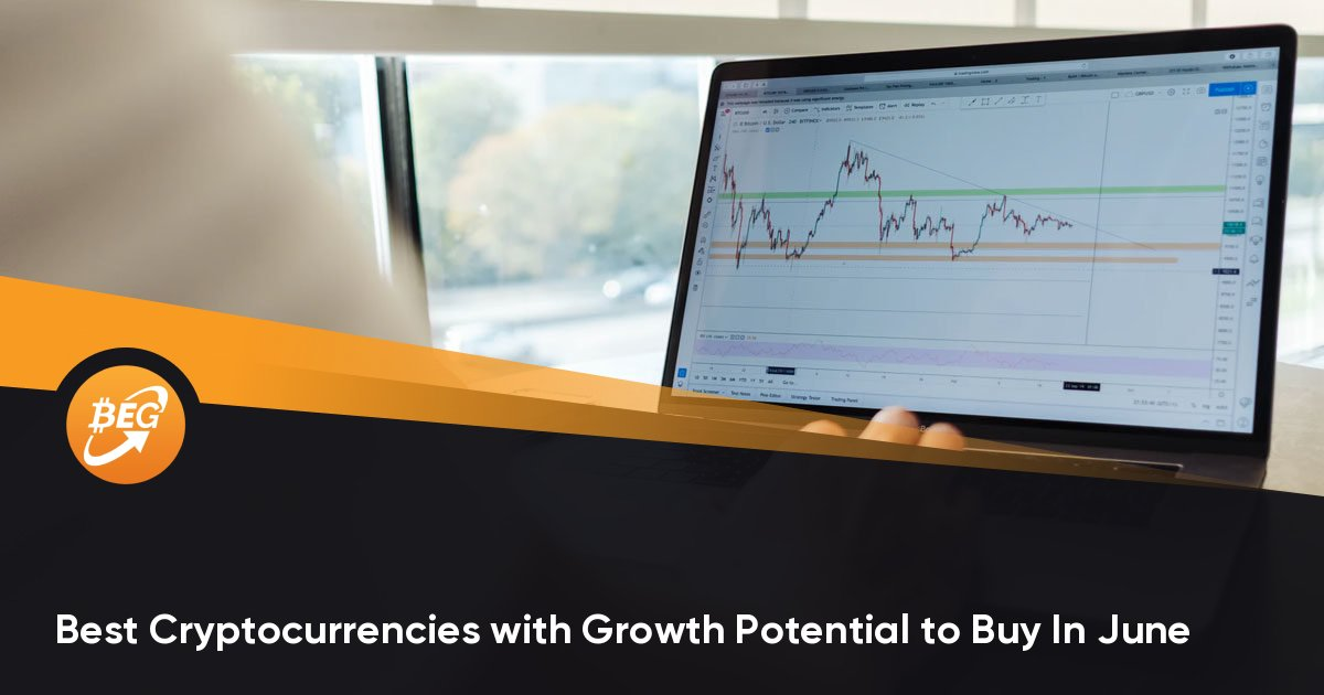 Best Cryptocurrencies with Growth Potential to Buy In June